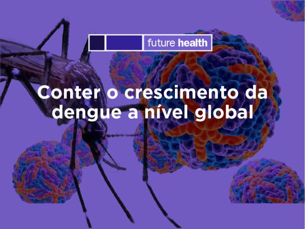 Photo for: Conter o crescimento da dengue a nível global