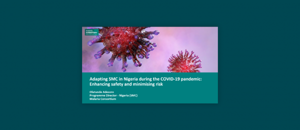 Photo for: Adapting SMC in Nigeria during the COVID-19 pandemic: Enhancing safety and minimising risk