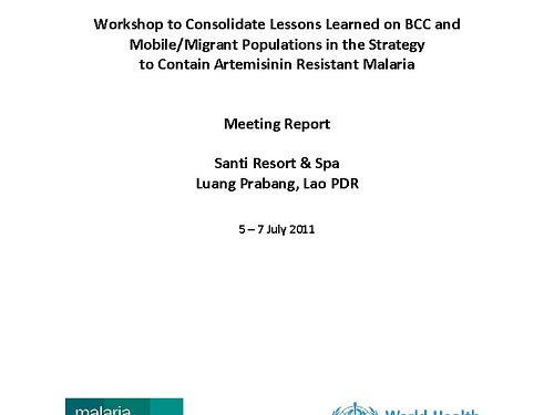 Photo for: Workshop to consolidate lessons learned on BCC and mobile/migrant populations in the strategy to contain artemisinin resistant malaria